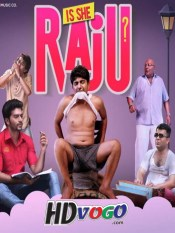 Is She Raju 2019 in HD Hindi Full Movie