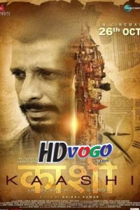 Kaashi in Search of Ganga 2018 in HD Hindi Full Movie