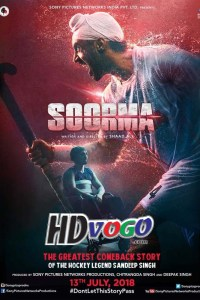Soorma 2018 in HD Hindi Full Movie