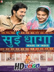 Sui Dhaaga Made in India 2018 in HD Hindi Full Movie
