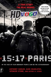 The 15 17 to Paris 2018 in HD English Full Movie