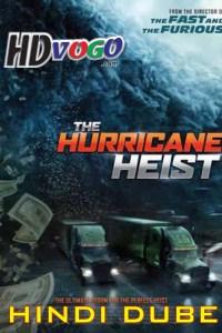 The Hurricane Heist 2018 in HD Hindi Full Movie