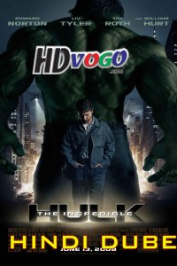 The Incredible Hulk 2008 in Hindi HD Full Movie