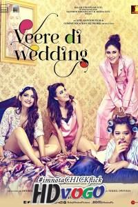 Veere Di Wedding 2018 in HD Hindi Full Movie
