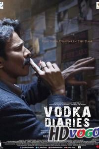 Vodka Diaries 2018 in HD Hindi Full Movie