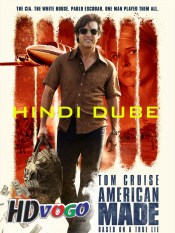 American Made 2017 in Hindi HD Full Movie