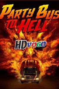Party Bus to Hell 2017 in Hindi HD Full Movie