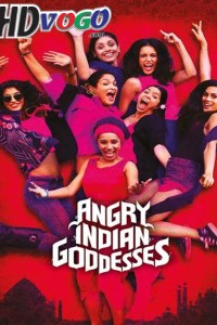 Angry Indian Goddesses 2015 in HD Hindi Full Movie