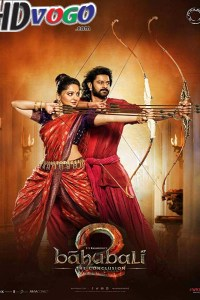 Baahubali 2 The Conclusion 2017 in HD Hindi Full Movie