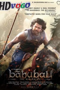 Baahubali The Beginning 1 2015 in HD Hindi Full Movie