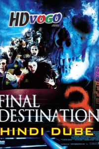Final Destination 3 2006 in HD Hindi Dubbed Full Movie