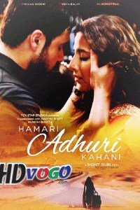 Hamari Adhuri Kahani 2015 in HD Hindi Full Movie