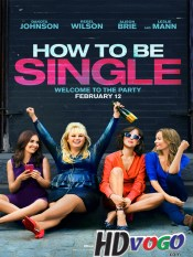 How to Be Single 2016 in HD English Full Movie