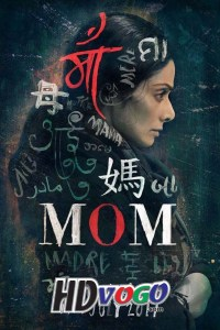 Mom 2017 in HD Hindi Full Movie