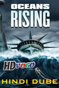Oceans Rising 2017 in HD Hindi Dubbed Full Movie