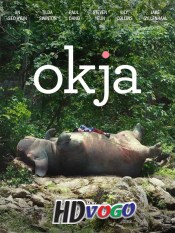 Okja 2017 in HD English Full Movie
