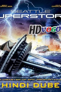 Seattle Superstorm 2012 in HD Hindi Dubbed Full Movie
