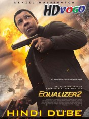 The Equalizer 2 2018 in HD Hindi Dubbed Full Movie