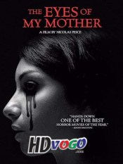 The Eyes of My Mother 2016 in HD English Full Movie