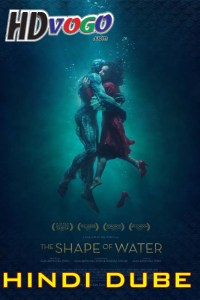 The Shape of Water 2017 in HD Hindi Dubbed Full Movie