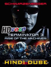 Terminator 3 2003 in HD Hindi Dubbed Full Movie