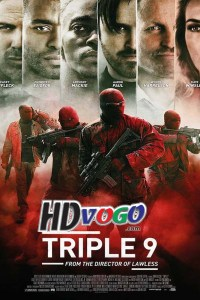 Triple 9 2016 in HD English Full Movie