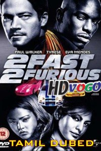 Fast and Furious 2 2003 in HD Tamil Dubbed Full Movie