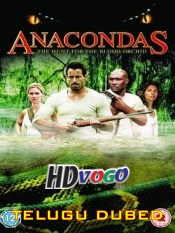 Anacondas 2 2004 in HD Telugu Dubbed Full Movie