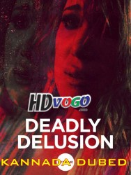 Deadly Delusion 2017 in HD Kannada Dubbed Full Movie Watch ONline