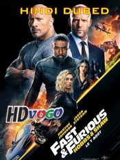 Fast Furious Presents Hobbs Shaw 2019 in HD Hindi Dubbed Full Movie