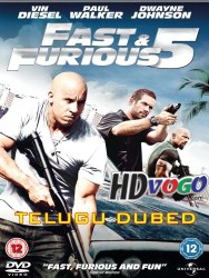 Fast and Furious 5 2011 in HD Telugu Dubbed Full MOvie Watch Online Free