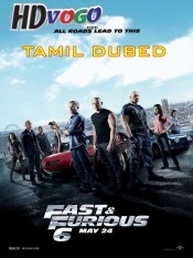 Fast and Furious 6 2013 in HD Tamil Dubbed Full Movie