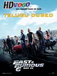 Fast and Furious 6 2013 in HD Telugu Dubbed Full Movie Watch Online