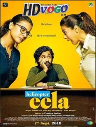 Helicopter Eela 2018 in HD Hindi Full Movie Watch Online Free