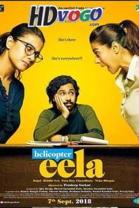 Helicopter Eela 2018 in HD Hindi Full Movie