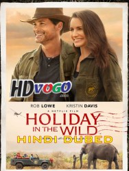 Holiday in the Wild 2019 in HD Hindi Dubbed Full Movie Watch Online Free
