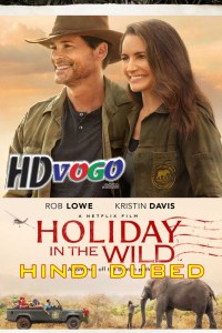 Holiday in the Wild 2019 in HD Hindi Dubbed Full Movie