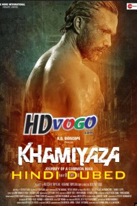 Khamiyaza 2019 in HD Hindi Dubbed Full Movie