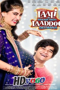Laali Ki Shaadi Mein Laaddoo Deewana 2017 in HD Hindi Full Movie