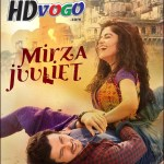 Mirza Juuliet 2017 in HD Hindi Full Movie