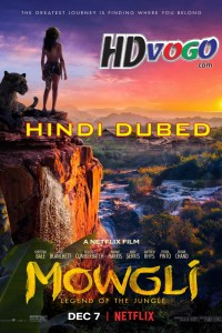 Mowgli 2018 Legend of the Jungle in HD Hindi Dubbed Full Movie