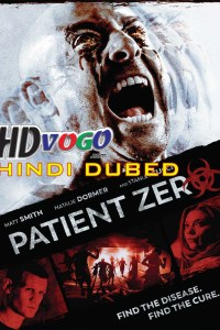 Patient Zero 2018 in HD Hindi Dubbed Full Movie