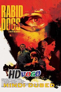 Rabid Dogs 2015 in HD Hindi Dubbed Full Movie