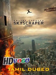 Skyscraper 2018 in HD Tamil Dubbed Full Movie Watch Online Free