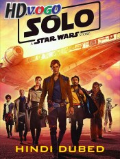 Solo A Star Wars Story 2018 in HD Hindi Dubbed Full Movie