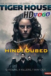 Tiger House 2015 in HD Hindi Dubbed Full Movie