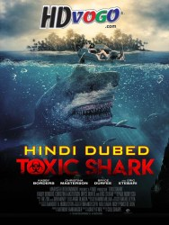 Toxic Shark 2017 in HD Hindi Dubbed Full Movie Watch Online Free
