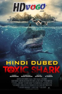 Toxic Shark 2017 in HD Hindi Dubbed Full Movie