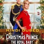 A Christmas Prince The Royal Baby 2019 in HD Hindi Dubbed Full Movie