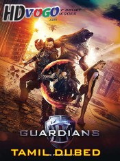 Guardians 2017 in HD Tamil Dubbed Full Movie